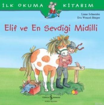 Elif ve En Sevdiği Midilli İlk Okuma Kitabım