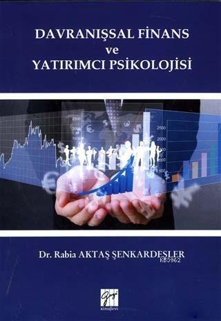 Davranışsal Finans ve Yatırımcı Psikolojisi