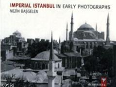 Imperial Istanbul In Early Photographs