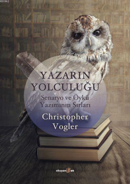 Yazarın Yolculuğu; Senaryo ve Öykü Yazımının Sırları