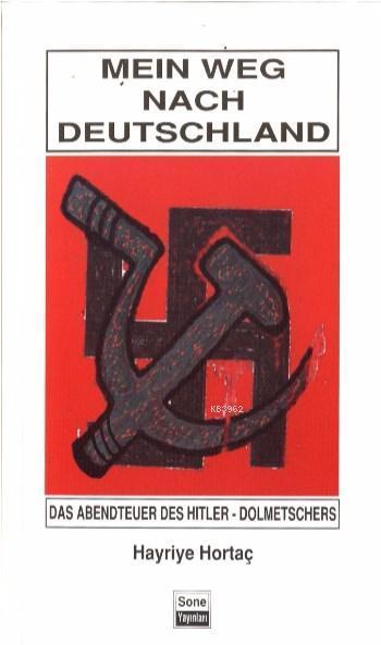 Mein Weg Nanch Deutschland; Das Abendteuer Des  Hitler-Dolmetschers