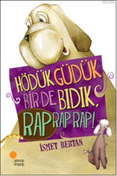 Hödük, Güdük, Bir de Bıdık, Rap Rap Rap!