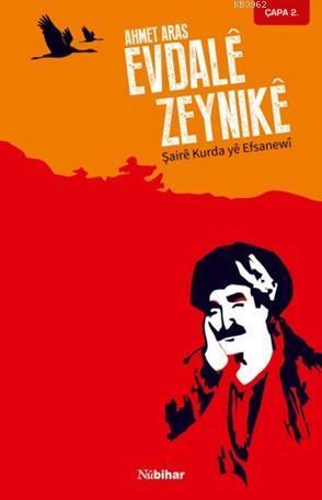 Evdalê Zeynikê; Şairê Kurda yê Efsanewî