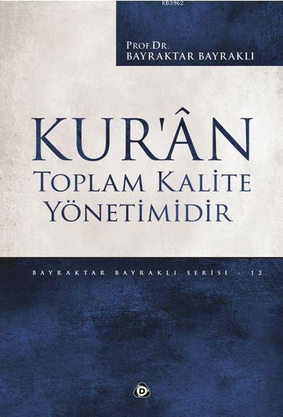 Kur'ân Toplam Kalite Yönetimidir