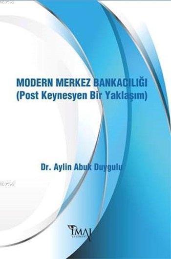 Modern Merkez Bankacılığı; (Post Keynesyen Bir Yaklaşım)