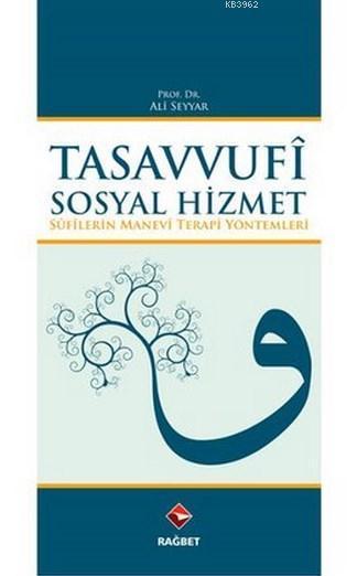 Tasavvufî Sosyal Hizmet; Sûfilerin Manevi terapi Yöntemleri