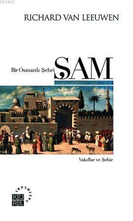 Bir Osmanlı Şehri Şam