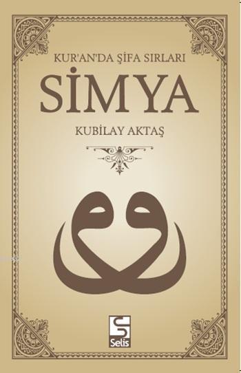Simya; Kur'an'da Şifa Sırları (Dvd Hediyeli)