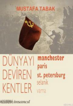 Dünyayı Deviren Kentler; Manchester, Paris, St. Petersburg, Selanik, Varna