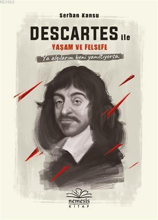 Descartes ile Yaşam ve Felsefe