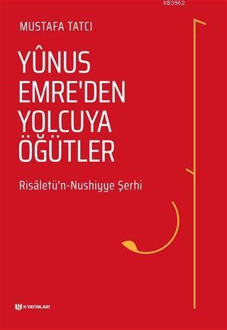 Yunus Emre'den Yolcuya Öğütler Risaletü'n Nushiyye Şerhi