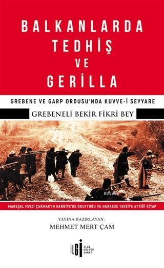 Balkanlarda Tedhiş ve Gerilla; Grebene ve Garp Ordusu'nda Kuvve-i Seyyare
