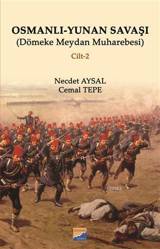 Osmanlı - Yunan Savaşı Dömeke Meydan Muharebesi Cilt 2
