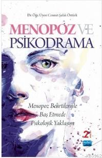 Menopoz ve Psikodrama; Menopoz Belirtileriyle Baş Etmede Psikolojik Yaklaşım