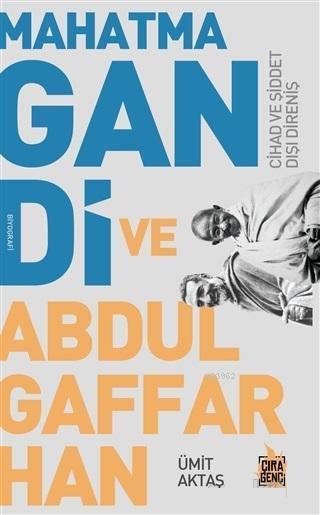 Mahatma Gandi ve Abdulgaffar Han Cihad ve Şiddet Dışı Direniş