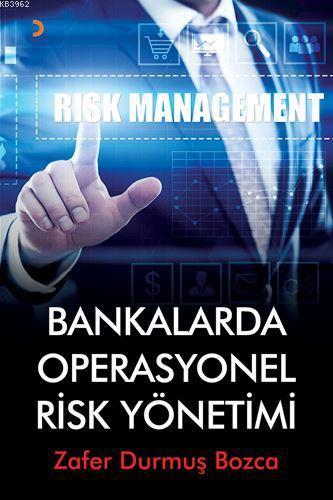 Bankalarda Operasyonel Risk Yönetimi