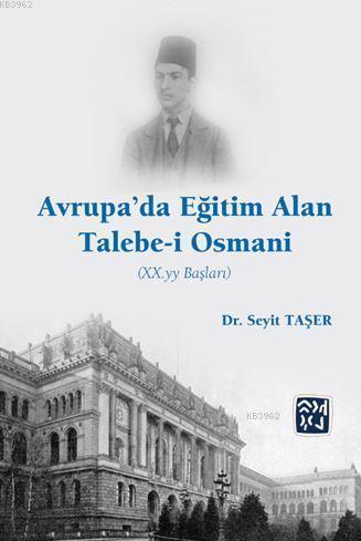 Avrupa'da Eğitim Alan Talebe-i Osmani (Xx. Yy Başları)