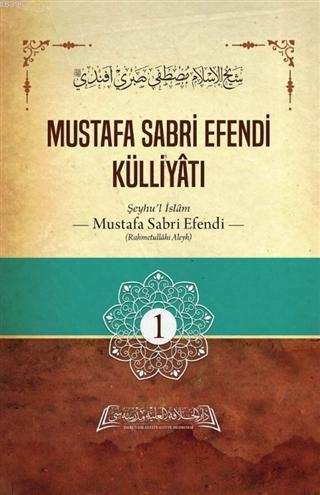 Mustafa Sabri Efendi Külliyatı 1. Cilt