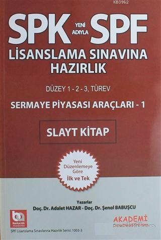 SPK Yeni Adıyla SPF Lisanslama Sınavına Hazırlık - Sermaye Piyasası Araçları - 1; Düzey 1 - 2 - 3, Türev - Slayt Kitap