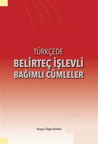 Türkçede Belirteç İşlevli Bağımlı Cümleler