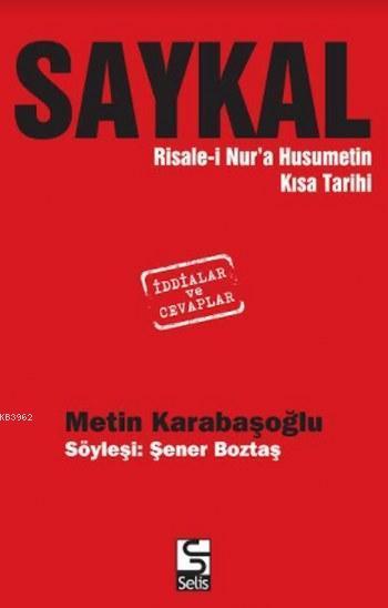 Saykal; Risale-i Nur'a Husumetin Kısa Tarihi