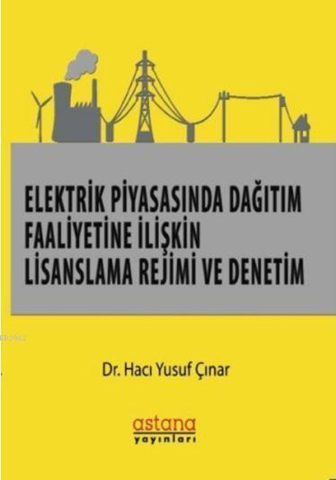 Elektrik Piyasasında Dağıtım Faaliyetine İlişkin Lisanslama Rejimi ve Denetim