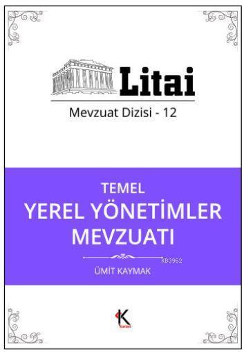 Temel Yerel Yönetimler Mevzuatı; Litai Mevzuat Dizisi- 12