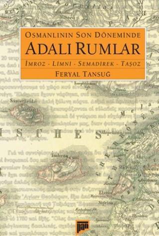 Osmanlının Son Döneminde Adalı Rumlar; İmroz-Limni-Semadirek-Taşoz
