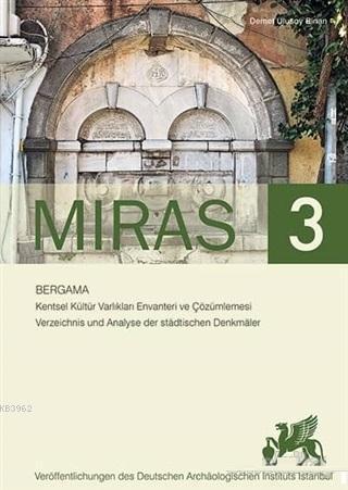 Miras 3; Bergama Kentsel Kültür Varlıkları Envanteri ve Çözümlemesi - Verzeichnis und Analyse der Stadtischen