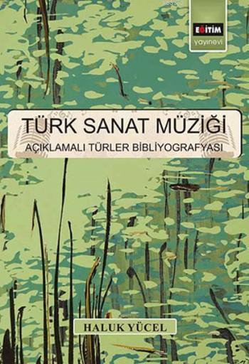 Türk Sanat Müziği; Açıklamalı Türler Bibliyografyası