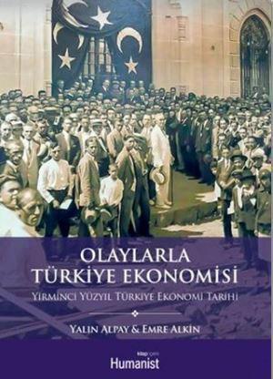 Olaylarla Türkiye Ekonomisi; Yirminci Yüzyıl Türkiye Ekonomi Tarihi