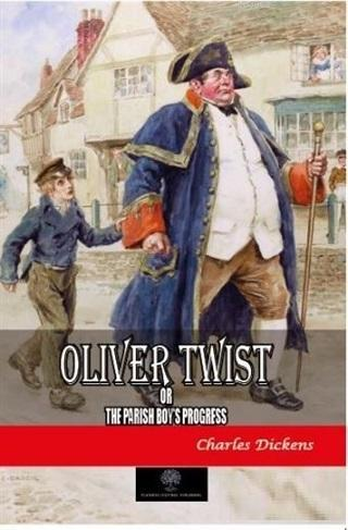 Oliver Twist or The Parish Boy's Progress