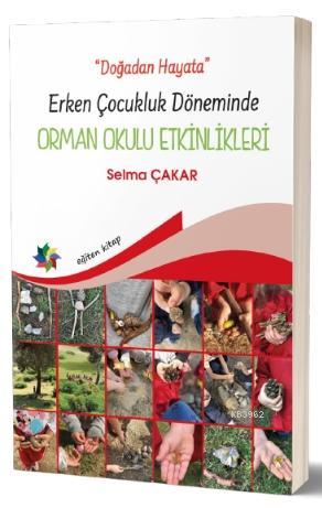 Doğadan Hayata - Erken Çocukluk Döneminde Orman Okulu Etkinlikleri