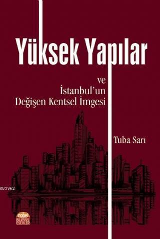 Yüksek Yapılar ve İstanbul'un Değişen Kentsel İmgesi