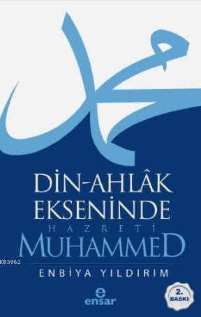 Din-Ahlâk Ekseninde Hazreti Muhammed
