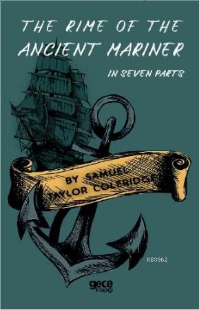The Rime Of The Ancıent Mariner; İn Seven Parts