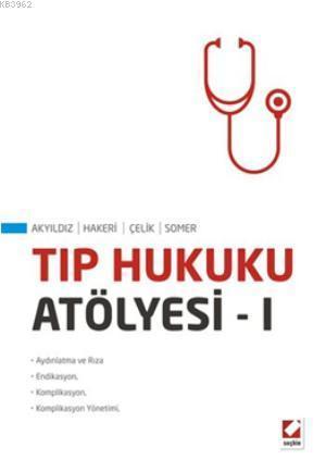 Tıp Hukuku Atölyesi  I