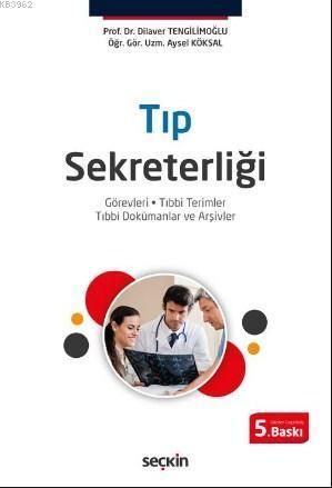 Tıp Sekreterliği; Görevleri - Tıbbi Terimler - Tıbbi Dokümanlar ve Arşivler
