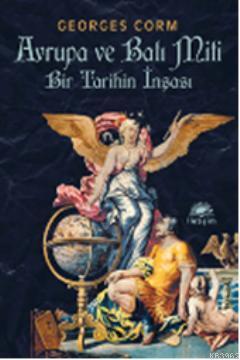 Avrupa ve Batı Miti; Bir Tarihin İnşası