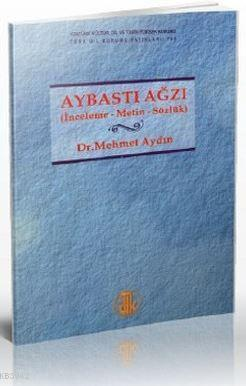 Aybastı Ağzı; İnceleme, Metin, Sözlük