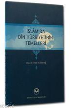 İslam'da Din Hürriyetinin Temelleri
