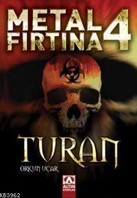Metal Fırtına 4; Turan