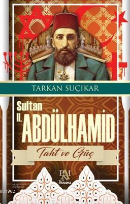 Sultan II. Abdülhamit Taht ve Güç