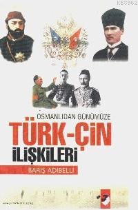 Osmanlı'dan Günümüze Türk-Çin İlişkileri