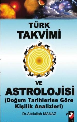 Türk Takvimi ve Astrolojisi; Doğum Tarihlerine Göre Kişilik Analizleri