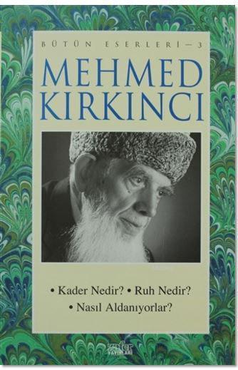 Mehmed Kırkıncı Bütün Eserleri- 3 Kader Nedir? Ruh Nedir? Nasıl Aldanıyorlar?