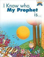 I Know Who My Prophet Is; (Peygamberimin Kim Olduğunu Biliyorum)