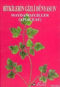 Bitkilerin Gizli Dünyası IV; Maydanozgiller