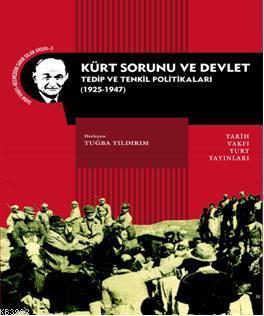 Kürt Sorunu ve Devlet; Tedip ve Tenkil Politikaları ( 1925-1947)