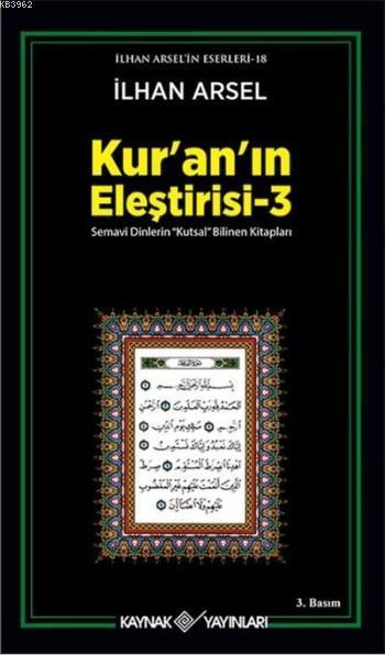 Kur'an'ın Eleştirisi 3; Semavi Dinlerin Kutsal Bilinen Kitapları